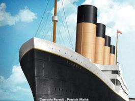 Titanic, l'aventure, le mystère, la tragédie