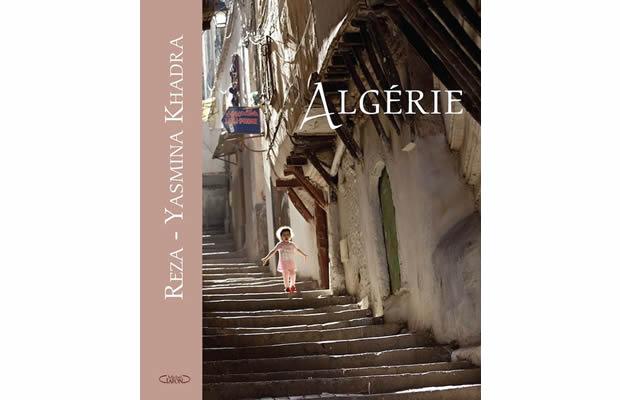 Algérie, le nouveau livre du photographe Reza et de l'écrivain Yasmina Khadra