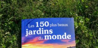 150 Plus Beaux Jardins du Monde